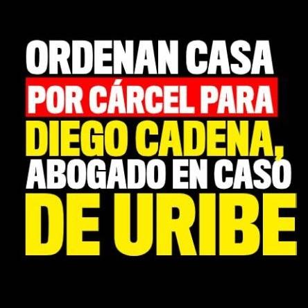 Diario Frontera, Frontera Digital,  DIEGO CADENA, Internacionales, ,Juez envía a casa por cárcel a Diego Cadena,  abogado de Álvaro Uribe
