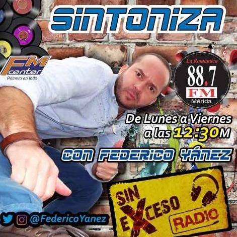 Diario Frontera, Frontera Digital,  PROGRAMA SIN EXCESO, FEDERICO YÁNEZ, Farándula, ,Programa Sin Exceso regresa en formato radio con Federico Yánez